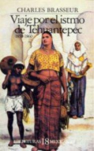 Viaje por el istmo de Tehuantepec : 1859-1860