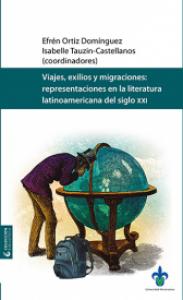 Viajes, exilio y migraciones : representaciones en la literatura latinoamericana del siglo XXI
