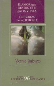 El amor que destruye lo que inventa, Historias de la historia