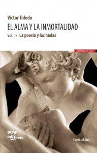 El alma y la inmortalidad, vol. 1. La poesía y las hadas