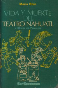 Vida y muerte del teatro náhuatl: el Olimpo sin Prometeo