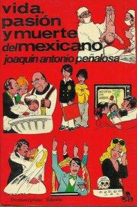 Vida, pasión y muerte del mexicano: notas de costumbrismo