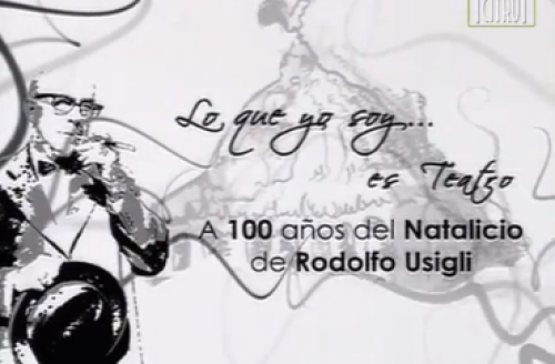 'Lo que yo soy... es teatro'.  A cien años del natalicio de Rodolfo Usigli Vol. II