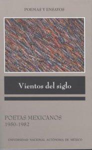 Vientos del siglo : poetas mexicanos 1950-1982