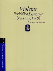 Violetas. Periódico literario (Veracruz, 1869). [Edición facsimilar]