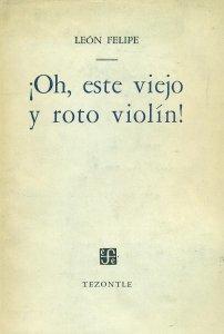 ¡Oh, este viejo y roto violín!