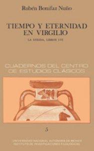 Tiempo y eternidad en Virgilio. La Eneida. Libros I, IV
