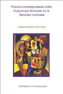 Visiones contemporáneas sobre el personaje femenino en la literatura mexicana