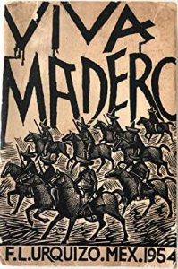 ¡Viva Madero!
