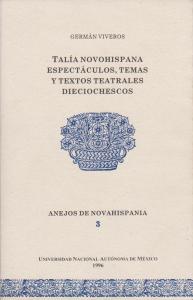 Talía novohispana : espectáculos, temas y textos teatrales dieciochescos