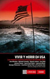 Vivir y morir en USA : los mejores cuentos policiacos de Akashic Noir