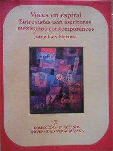 Voces en espiral : entrevistas con escritores mexicanos contemporáneos