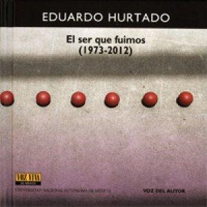 El ser que fuimos (1973-2012) [CD]