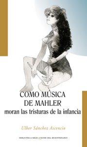 Como música de Mahler moran las tristuras de la infancia
