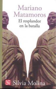Mariano Matamoros : el resplandor en la batalla