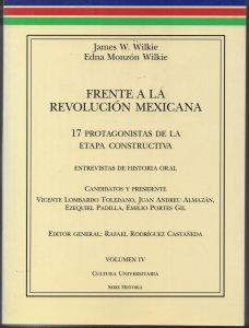 Frente a la Revolución Mexicana : 17 protagonistas de la etapa constructiva, vol. 4 : candidatos y presidente