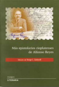 Más epistolarios rioplatenses de Alfonso Reyes