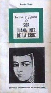 Genio y figura de sor Juana Inés de la Cruz