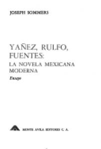 Yáñez, Rulfo, Fuentes : la novela mexicana moderna : ensayo
