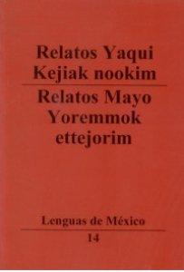 Relatos yaquis = Kejiak nookim//Relatos mayo = Yoremmok ettejorim