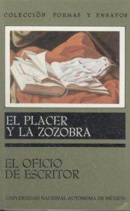 El placer y la zozobra : el oficio de escritor