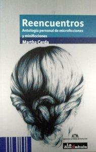Reencuentros : antología personal de microficciones y minificciones