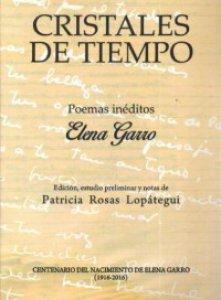 Cristales de tiempo : poemas inéditos de Elena Garro - Detalle de la obra -  Enciclopedia de la Literatura en México - FLM - CONACULTA